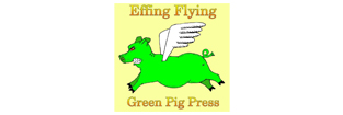 Effing Flying Green Pig Press